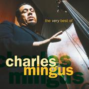 The Very Best of Charles Mingus - Charles Mingus - Charles Mingus