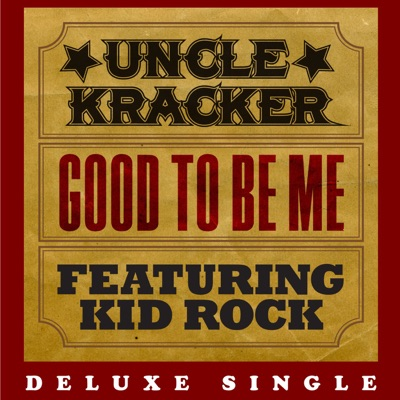 Good to Be Me - Deluxe Single - Uncle Kracker