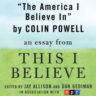 the mountain disappears a this i believe essay unabridged on  the america i believe in a this i believe essay unab