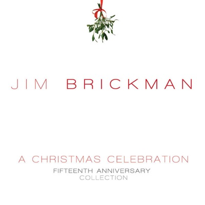 A Christmas Celebration - Fifteenth Anniversary Collection - Jim Brickman