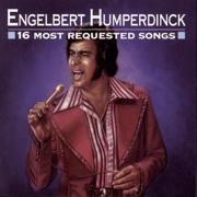 Engelbert Humperdinck: 16 Most Requested Songs - Engelbert Humperdinck - Engelbert Humperdinck
