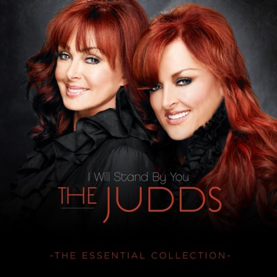 I Will Stand By You - The Essential Collection - The Judds