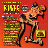 The Ultimate Dirty Blues Collection: 100 Song Mega Pack (Remastered)