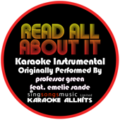 Read All About It (Originally Performed By Professor Green feat. Emelie Sande) {Karaoke Audio Instrumental}