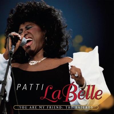 You Are My Friend: The Ballads - Patti LaBelle
