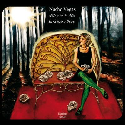 El Género Bobo - Nacho Vegas