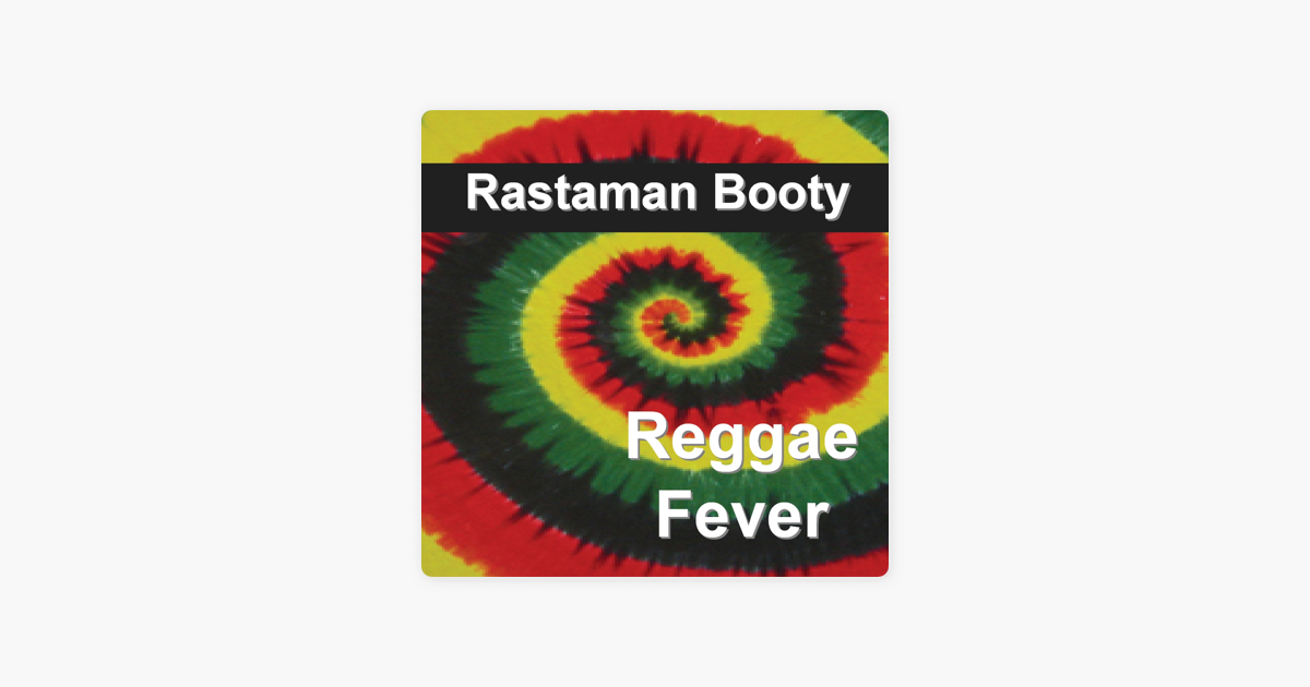 Reggae Fever - Single by Rastaman Booty