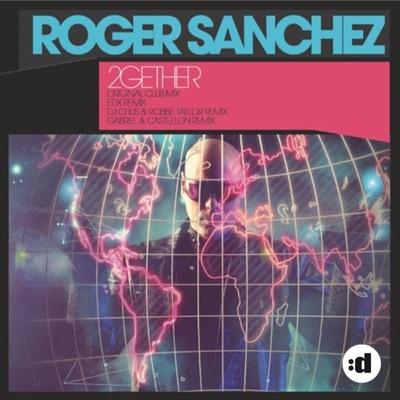 2Gether (Remixes) - Roger Sanchez