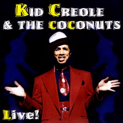 Live - Kid Creole & the Coconuts