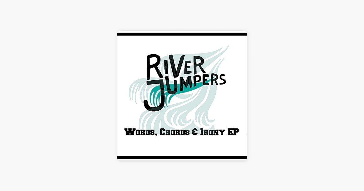 Words Chords And Irony Ep By River Jumpers On Apple Music