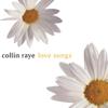 Love Songs: Collin Raye - Collin Raye