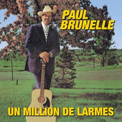 Un Million De Larmes - Paul Brunelle
