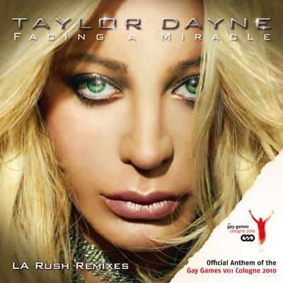 Facing A Miracle (LA Rush Remixes) - Taylor Dayne