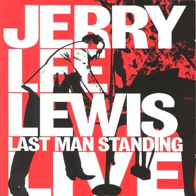Last Man Standing Live - Jerry Lee Lewis