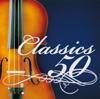 極上クラシック特盛 〜ザ・定番名曲ベスト50 [学校、教科書、CM、映画、等に使われた誰でも知っているクラシック入門] - ヴァリアス・アーティスト