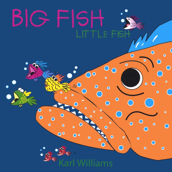 Big fish little fish by karl williams for Big fish musical soundtrack
