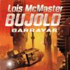 Lois McMaster Bujold - Barrayar: A Vorkosigan Adventure (Unabridged)  artwork