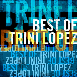 Trini Lopez - Best of Trini Lopez (Re-Recorded Versions)