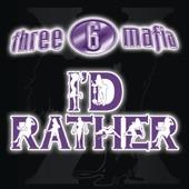 I'd Rather (feat. Unk) - Single