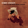 Robert Johnson - King of the Delta Blues Singers  artwork