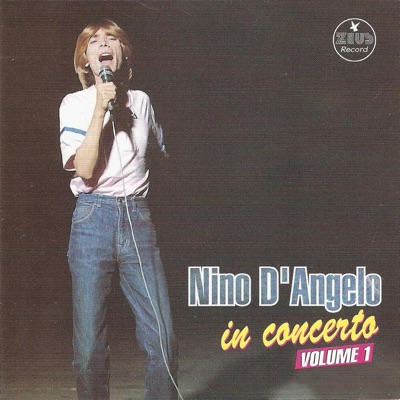 Nino D'Angelo in concerto, vol. 1 (The Best of Nino D'Angelo Live Collection) - Nino D'Angelo