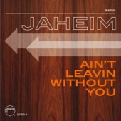 Jaheim - Ain't Leavin Without You
