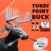 Turdy Point Buck II (Da Sequel)-Bananas At Large