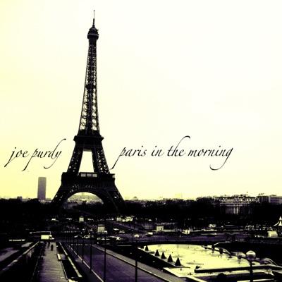 Paris In the Morning - Joe Purdy
