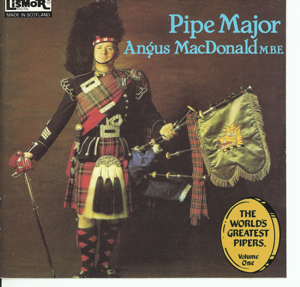 Pipe Major Angus MacDonald - The World's Greatest Pipers, Vol. 1