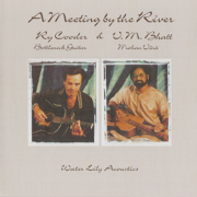 A Meeting By the River - Ry Cooder & Pandit Vishwa Mohan Bhatt - Ry Cooder & Pandit Vishwa Mohan Bhatt