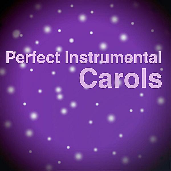 Perfect Instrumental Carols by LJ Rich