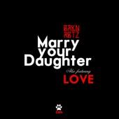 Marry Your Daughter - BRKNRBTZ