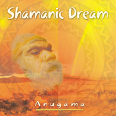 Shamanic Dream-Anugama