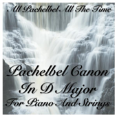 Pachelbel Canon In D Major For Piano And Strings-All Pachelbel All The Time