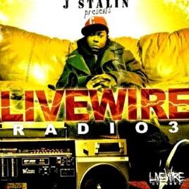 Live Wire Radio | Livewire Radio 3 Von J Stalin Bei Apple Music