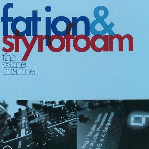 Album artwork of Fat Jon and Styrofoam – The same channel