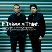 It Takes A Thief.-Thievery Corporation