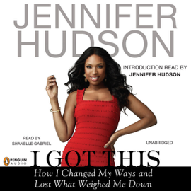 I Got This: How I Changed My Ways and Lost What Weighed Me Down (Unabridged) audiobook