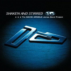 Shaken and Stirred - The David Arnold James Bond Project