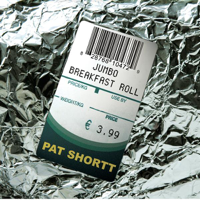 Pat Shortt - The Jumbo Breakfast Roll artwork