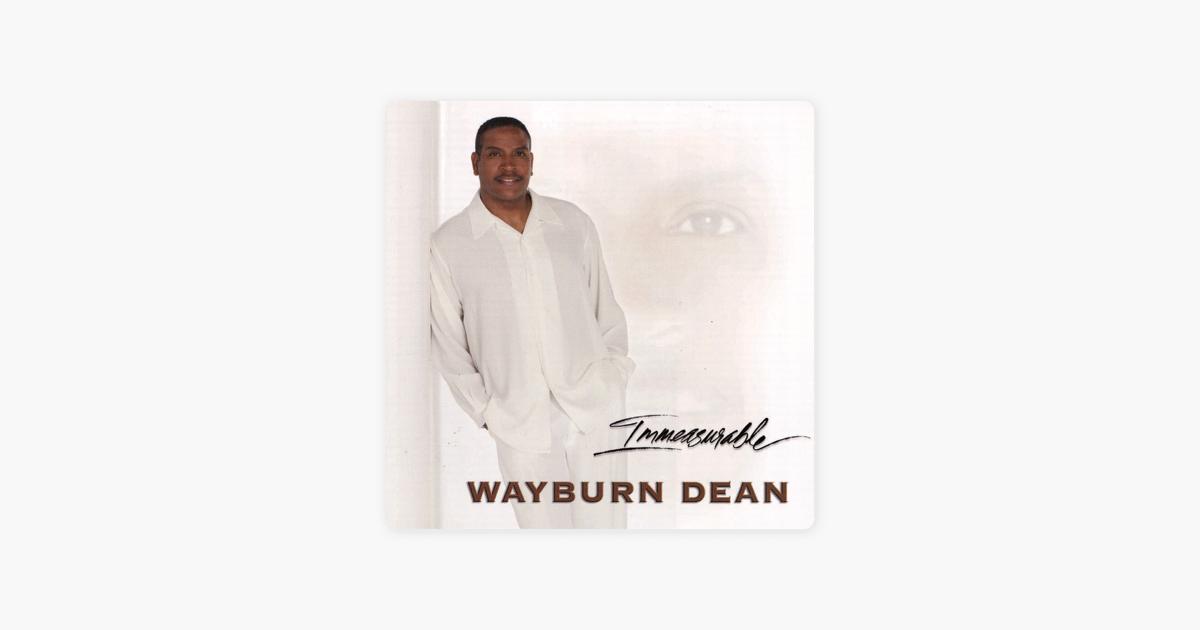 wayburn dean immeasurable