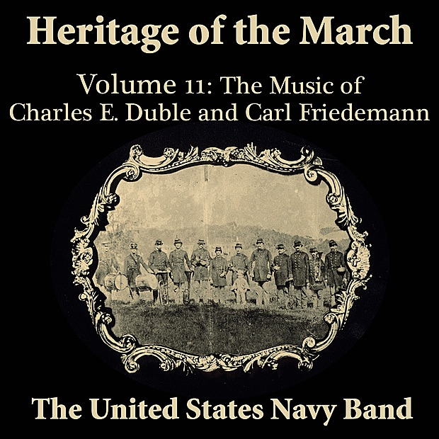 Heritage of the March, Volume 11 the Music of Duble and Friedemann