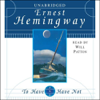 Ernest Hemingway - To Have and Have Not (Unabridged)  artwork