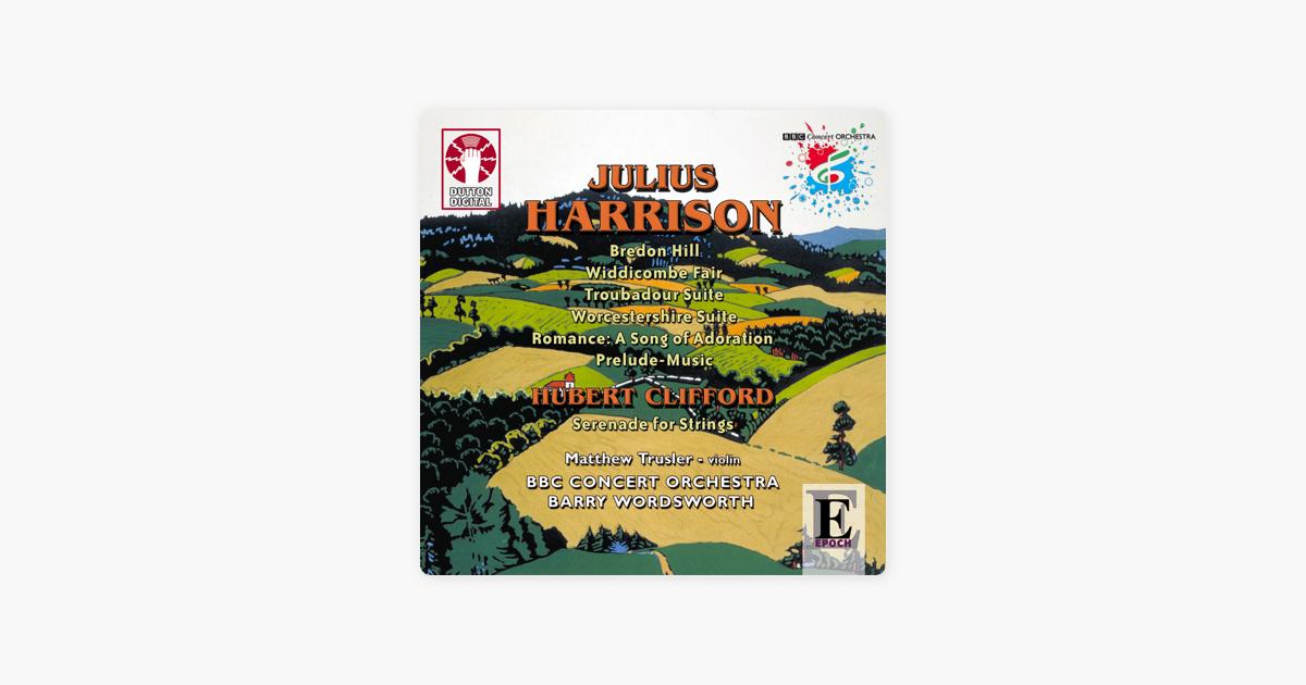 Julius Harrison: Bredon Hill by BBC Concert Orchestra, Barry Wordsworth &  Matthew Trusler