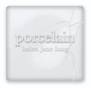 Porcelain - Helen Jane Long - Helen Jane Long