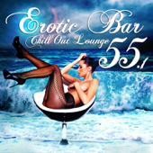 Erotic Bar and Chill Out Lounge 55.1 - A Classic 55 Track Sunset Island and Cafe Deluxe Edition