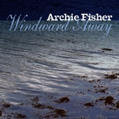 Archie Fisher - Bonnie Border Lass