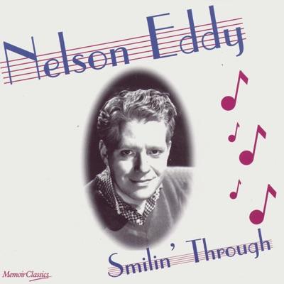 Smilin' Through - Nelson Eddy