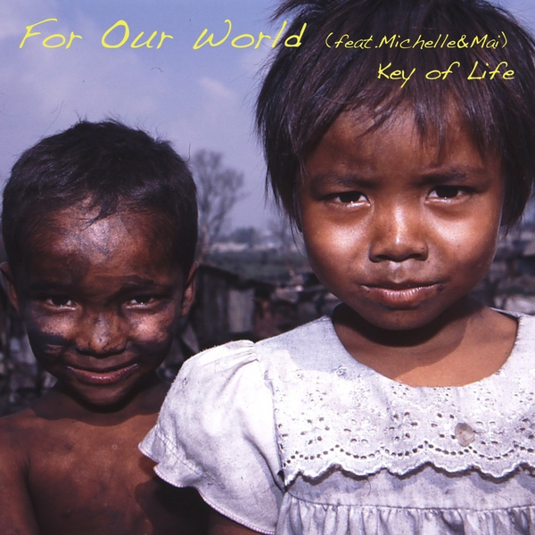 For Our World (feat  Michelle & Mai) - Single by Key Of Life on iTunes