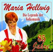Die Legende Der Volksmusik - 85 Jahre - Maria Hellwig - Maria Hellwig